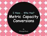 I Have, Who Has - Metric Capacity Conversions