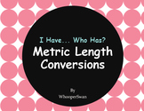 I Have, Who Has - Metric Length Conversions