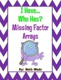 I Have, Who Has? Missing Factor Arrays: Grades 3-5