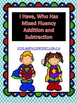 I Have, Who Has Mixed Fluency Addition and Subtraction