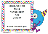 I Have, Who Has Mixed Multiplication and Division-CCSS Aligned