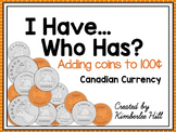 I Have... Who Has...? Money to 100¢ ~ Canadian Currency
