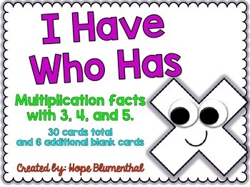 I Have Who Has Multiplication Facts with 3, 4, and 5