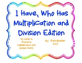 I Have, Who Has Multiplication and Division Edition