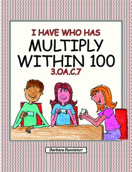 I Have Who Has? Multiply Within 100