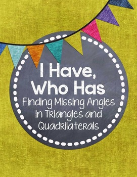 I Have, Who Has... {Mystery Angles in Quadrilaterals and Triangles}