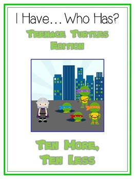 I Have Who Has - NINJA TURTLES - Ten More Ten Less - Math Folder Game