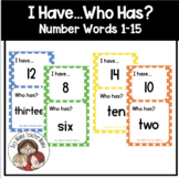 I Have... Who Has?:  Number Words to 15 Game