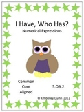 I Have, Who Has? Numerical Expressions