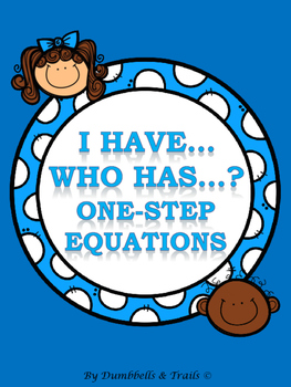 I Have...Who Has...? (One-Step Equations)
