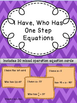 I Have, Who Has: One Step Equations All Operations No Negatives