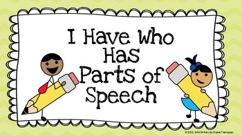 I Have Who Has- PARTS OF SPEECH