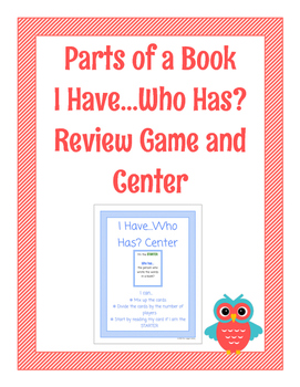 I Have...Who Has? Parts of a Book Review Game and Library Center