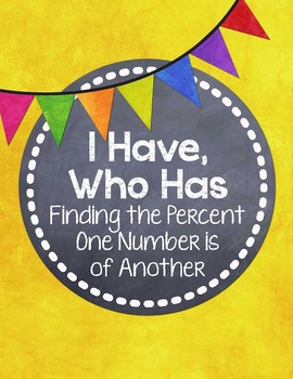 I Have, Who Has... {Percent One Number is of Another}