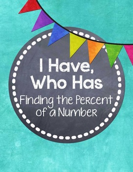 I Have, Who Has... {Percent of a Number}