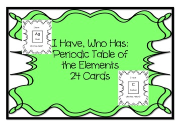 I Have, Who Has Periodic Table of the Elements