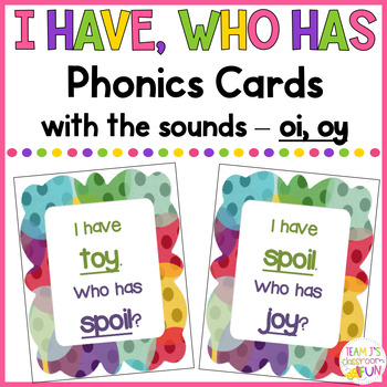 Phonics - I Have, Who Has  - oi and oy words
