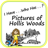 I Have . . .Who Has . . ? Pictures of Hollis Woods