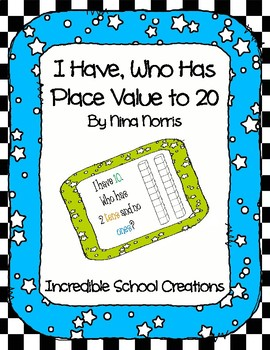 I Have, Who Has Place Value 0-20