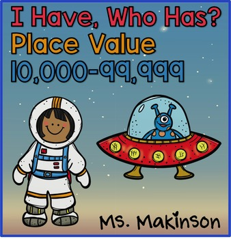 I Have, Who Has? Place Value 10,000-99,999