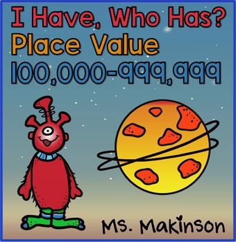 I Have, Who Has? Place Value 100,000-999,999