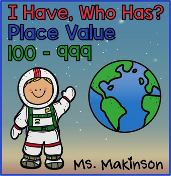 I Have, Who Has? Place Value 100-999