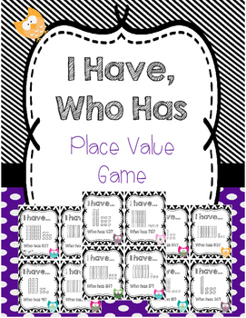I Have, Who Has - Place Value