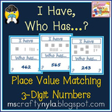 Place Value - 3 Digit Numbers - 'I Have, Who Has' game