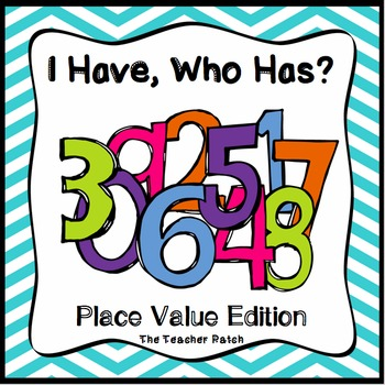 I Have, Who Has? (Place Value Edition)