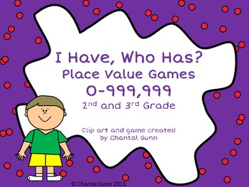 I Have, Who Has? Place Value Game 0-999,999 2nd and 3rd Grade