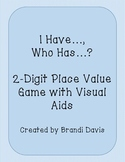 I Have, Who Has Place Value Game 2-Digit Numbers using Place Value Blocks