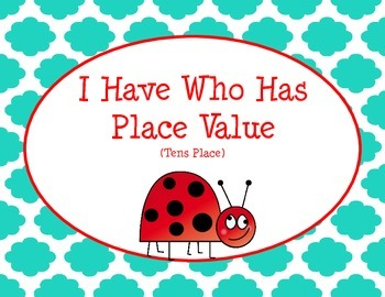 I Have Who Has Place Value Tens Place