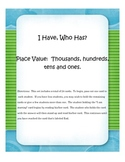 I Have, Who Has? Place Value:  Thousands, Hundreds, Tens & Ones