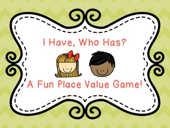 I Have Who Has Place Value UPPER Elementary