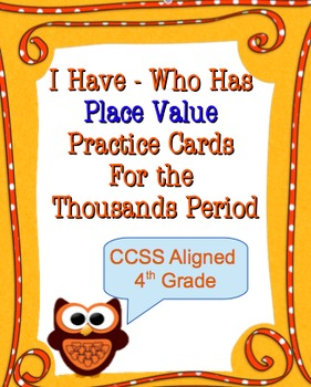 """""""I Have - Who Has"""" Place Value - Upper Elementary"""