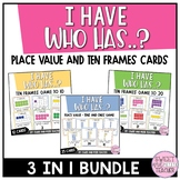 I Have Who Has- Place Value and Ten Frames Game BUNDLE