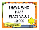 I Have, Who Has Place Value to 10000