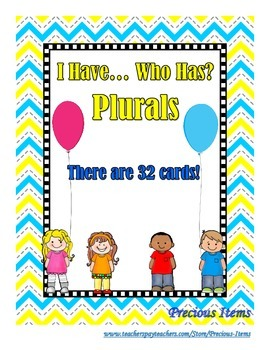 I Have... Who Has?  Plurals