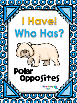I Have Who Has - Polar Opposites