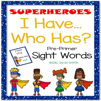 I Have, Who Has? ~ PrePrimer Sight Word Game ~ Superheroes