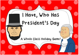 I Have, Who Has President's Day- A whole class holiday game!