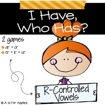 I Have, Who Has - R-Controlled Vowels