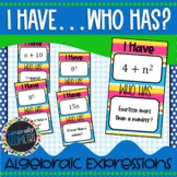 Reading and Writing Algebraic Expressions: I Have Who Has