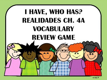 I Have, Who Has? Realidades Ch. 4A Vocabulary Review Game