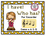 I Have! Who Has? - Recorder Game 2: AGE