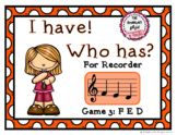 I Have! Who Has? - Recorder Game 3: FED