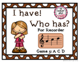I Have! Who Has? - Recorder Game 5: ACD
