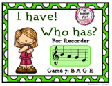 I Have! Who Has? - Recorder Game 7: BAGE