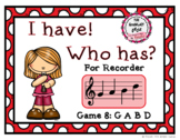 I Have! Who Has? - Recorder Game 8: GABD