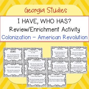 Georgia Studies -  I HAVE, WHO HAS Colonization - American Revolution